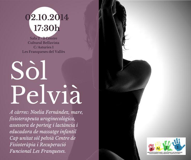 Charla sobre Suelo Pélvico, 02/10/2014 en el Centro Cultural Bellavista sala 2 - 3, Les Franqueses del Vallès, Barcelona, colaborando con ENEI. Entrada libre y gratuita.