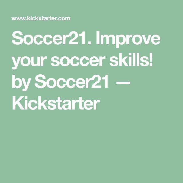 Soccer21. Improve your soccer skills! by Soccer21 —  Kickstarter