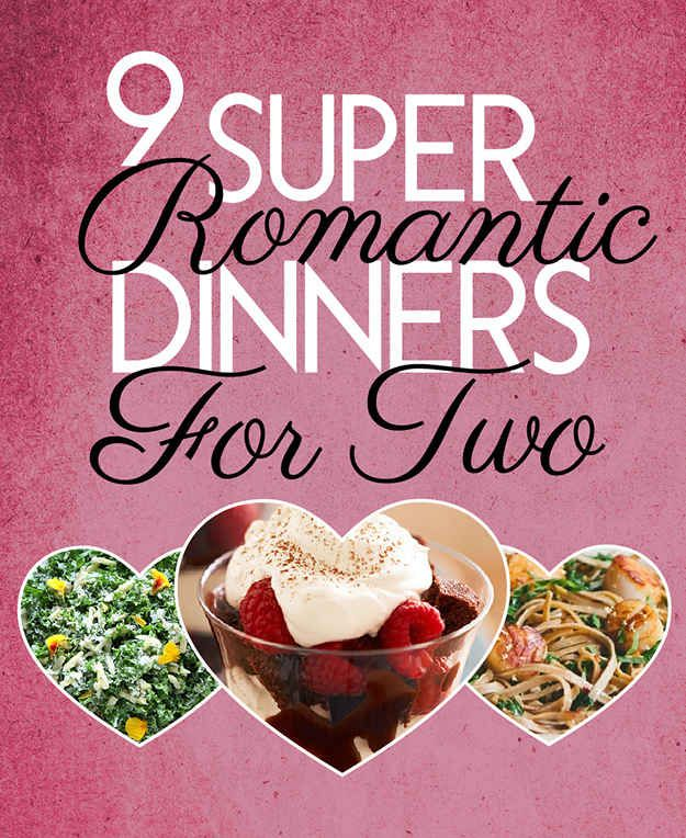 9 Super Romantic Dinners For Two- includes dinners for basically every type of dietary restriction