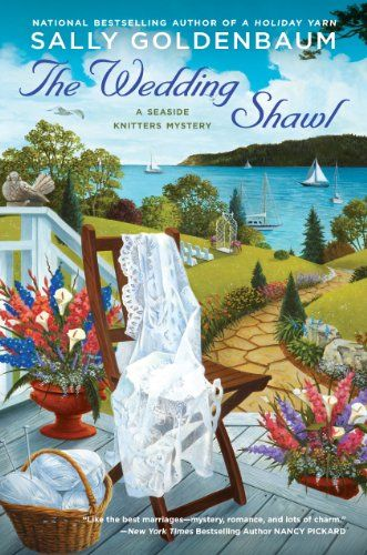 The Wedding Shawl by Sally Goldenbaum  (299) Summertime's salty breezes and the sun's golden threads bring inspiration to the Seaside Knitters of Sea Harbor, Massachusetts. But when an old mystery washes ashore, they must cast their needles aside and bring some heat back into a cold case…
