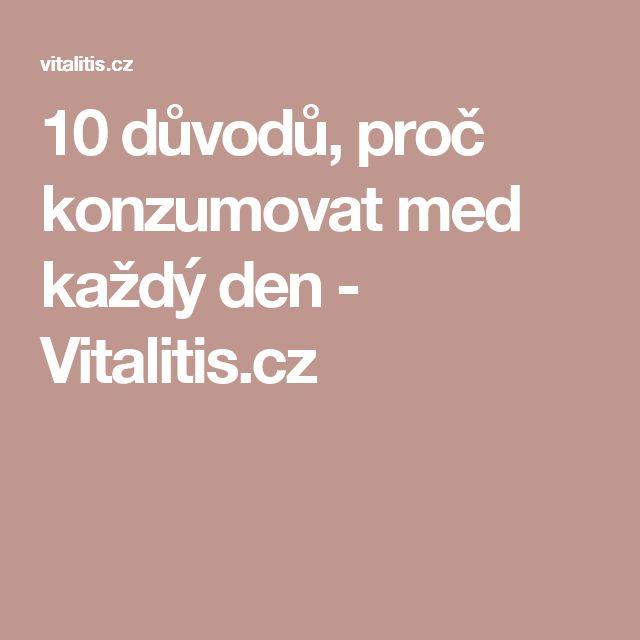 10 důvodů, proč konzumovat med každý den - Vitalitis.cz