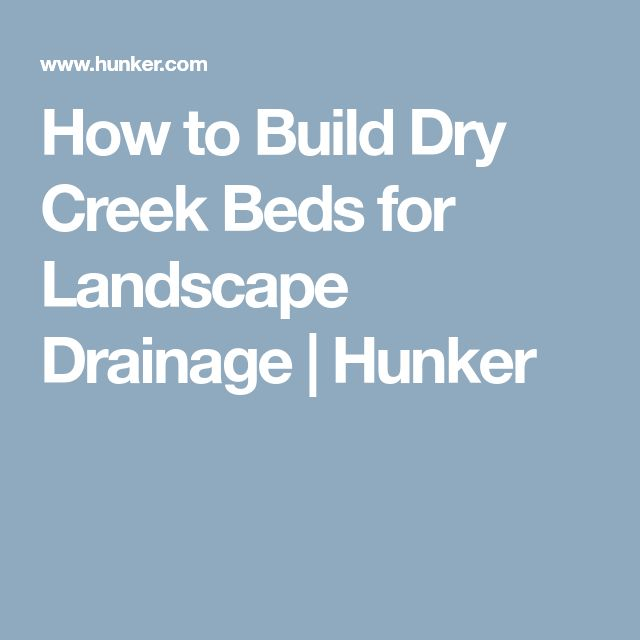 How to Build Dry Creek Beds for Landscape Drainage   Hunker