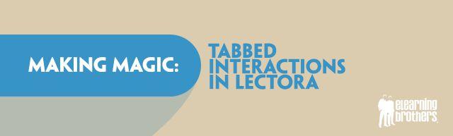 Making Magic: Tabbed Interactions in Lectora
