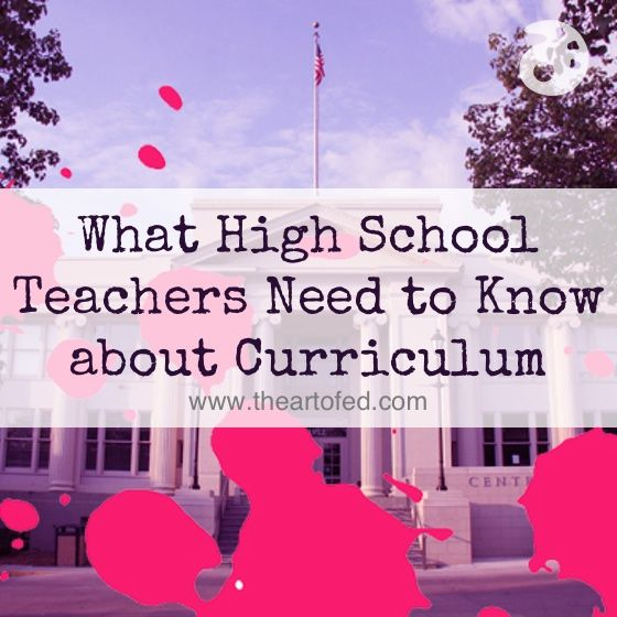 What High School Teachers Need to Know About Curriculum