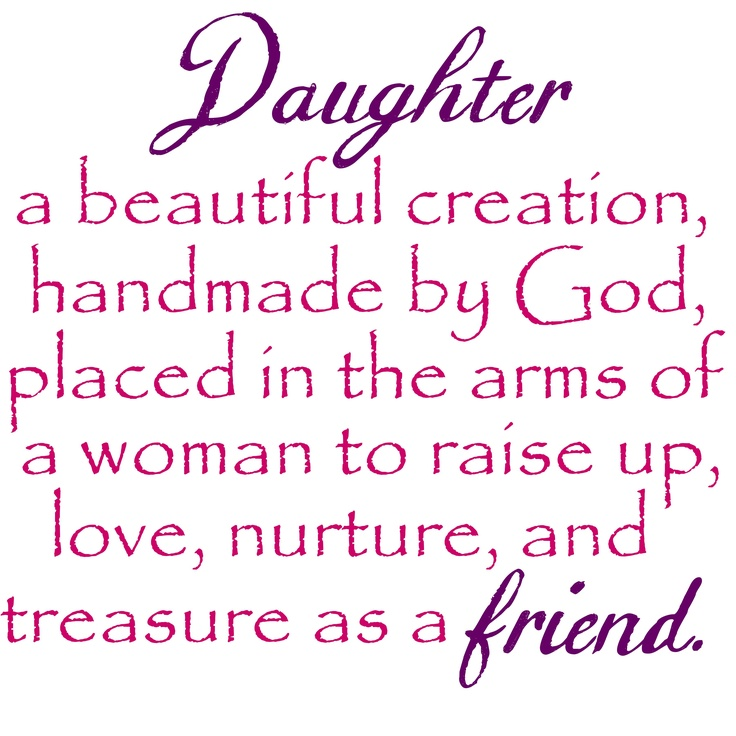 Baby Girl Daughter Quotes: Daughter: A Beautiful Creation Handmade By God, Placed In