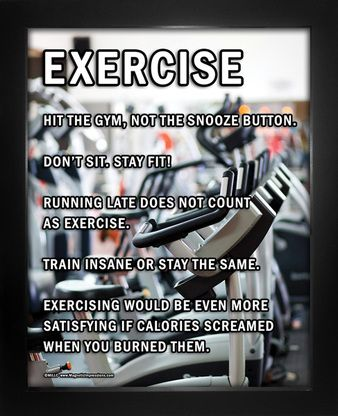 Need motivation to exercise? Buy Exercise Motivational 8x10 Sport Poster Print and find the energy to work out every day! Funny fitness sayings will make you work even harder.