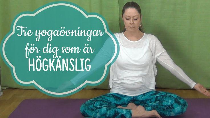 Tre yogaövningar för dig som är högkänslig