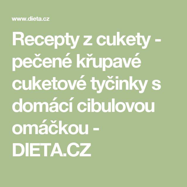 Recepty z cukety - pečené křupavé cuketové tyčinky s domácí cibulovou omáčkou - DIETA.CZ