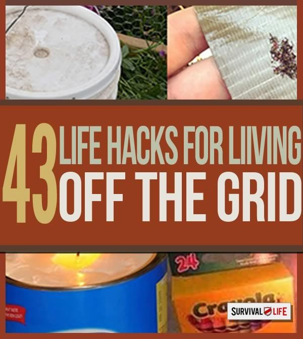 off the grid, life hacks, survival life, homesteading, off the grid hacks