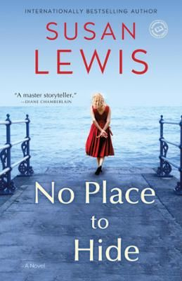 No Place to Hide by Susan Lewis, Click to Start Reading eBook, Perfect for readers of Jodi Picoult, Diane Chamberlain, and Heather Gudenkauf, No Place to Hide is an