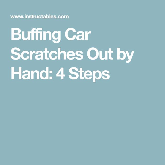 Buffing Car Scratches Out by Hand: 4 Steps