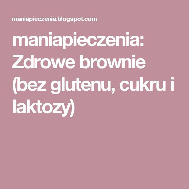 maniapieczenia: Zdrowe brownie (bez glutenu, cukru i laktozy)