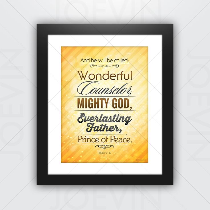And he will be called: Wonderful Counselor, Mighty God, Everlasting Father,Prince of Peace | Joevin Poster Frames