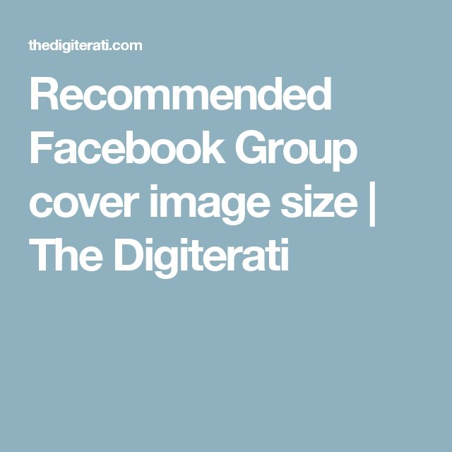 Recommended Facebook Group cover image size | The Digiterati