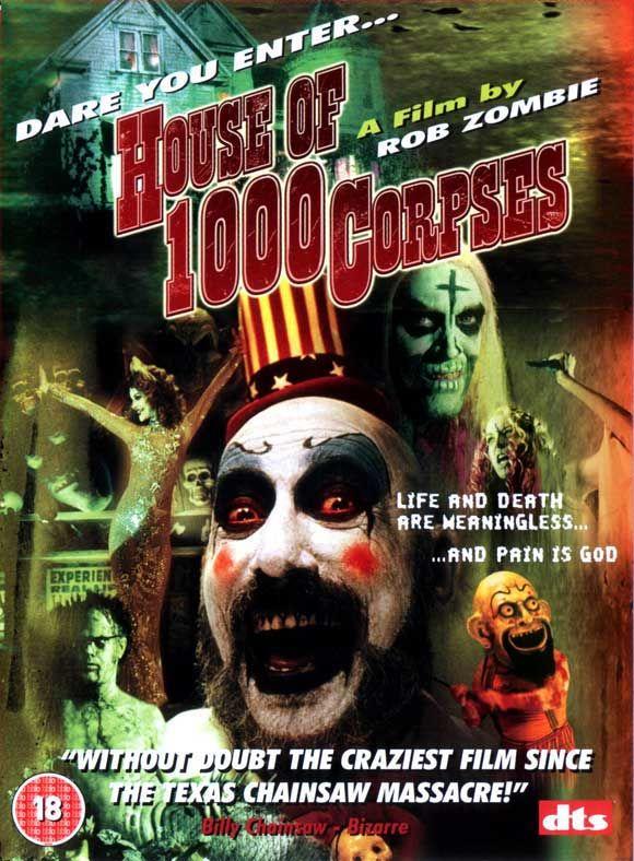 House Of 1000 Corpses......thank   you Rob Zombie *big kiss and hug*