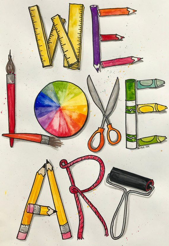 We Love Art Who Doesn T I Illustrated This Poster For My Personal Elementary Art Classroom An Elementary Art Classroom Art Lessons Elementary Art Classroom
