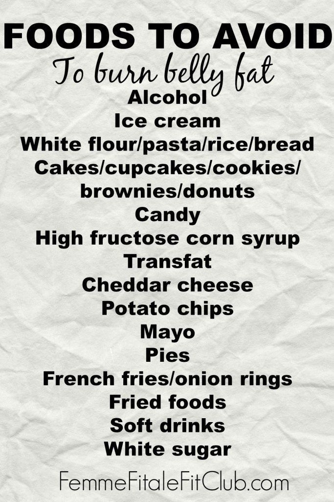 Foods to avoid to burn belly fat...but Fuuuuuuuuuuck, all the tasty stuff!! ;(                                                                                                                                                                                 More