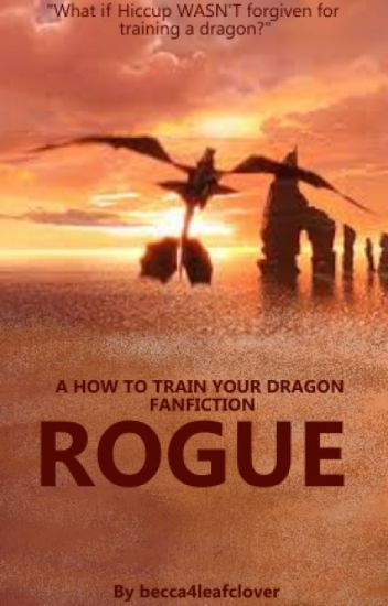 Rogue- A HTTYD Fanfiction [INREFQUENT UPDATES]