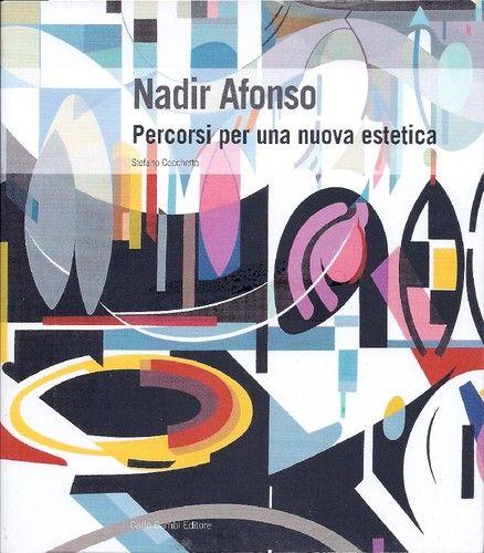 Stefano Cecchetto: Nadir Afonso, Percorsi per una nuova estetica.