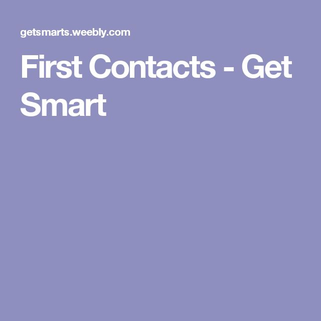 First Contacts - Get Smart