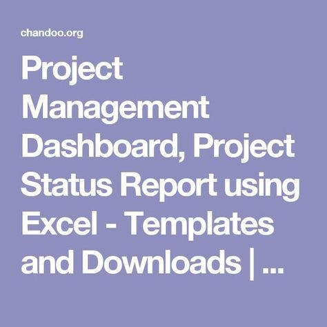 Project Management Dashboard, Project Status Report using Excel - Templates and Downloads | Chandoo.org - Learn Microsoft Excel Online