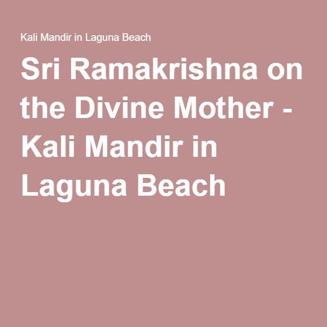 Sri Ramakrishna on the Divine Mother - Kali Mandir in Laguna Beach