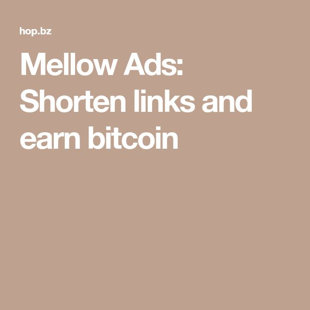 Mellow Ads: Shorten links and earn bitcoin