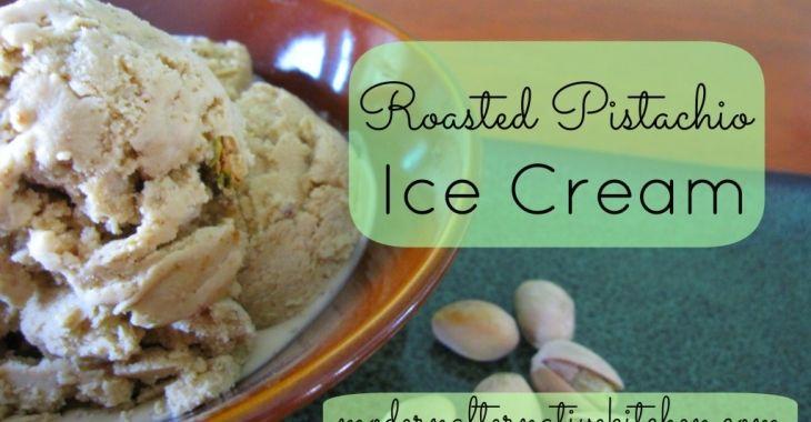 Roasted Pistachio Ice Cream   GF sweet tooth   Pinterest