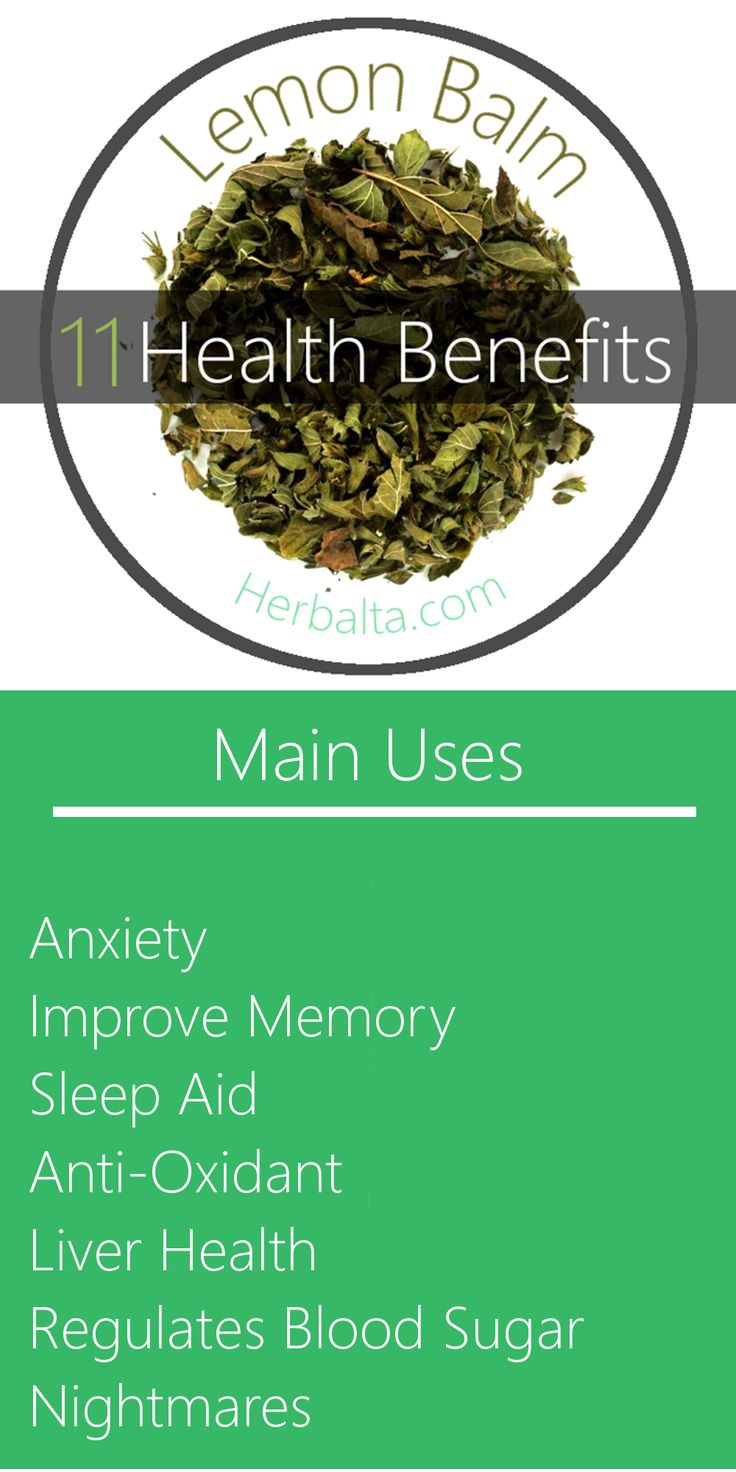Lemon Balm - A cup of tea before bedtime can prevent nightmares and promote a restful sleep. Lemon balm also reduces anxiety, restlessness, insomnia and menstrual cramps.