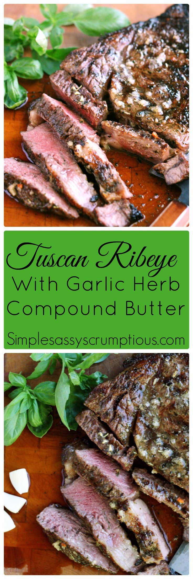 Tender marinated Tuscan Ribeye with Garlic Herb Compound Butter. The addition of the Garlic Herb compound butter after grilling adds amazing flavor.
