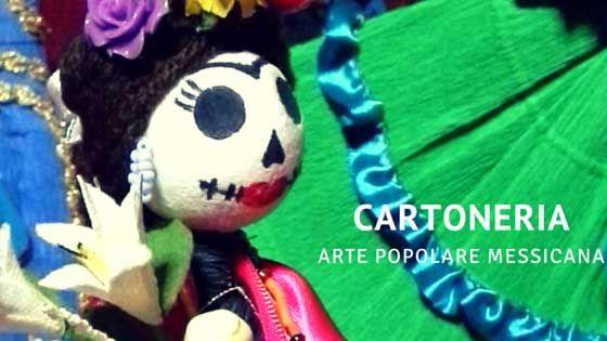Cartoneria arte popolare messicana anche in Italia