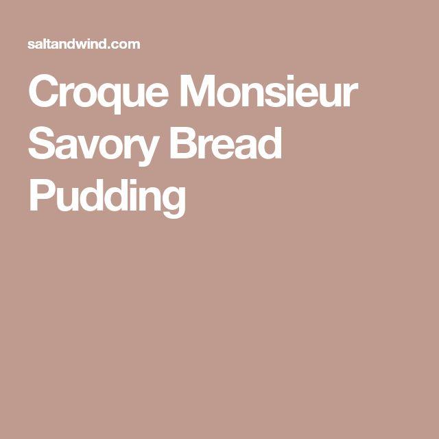 Croque Monsieur Savory Bread Pudding
