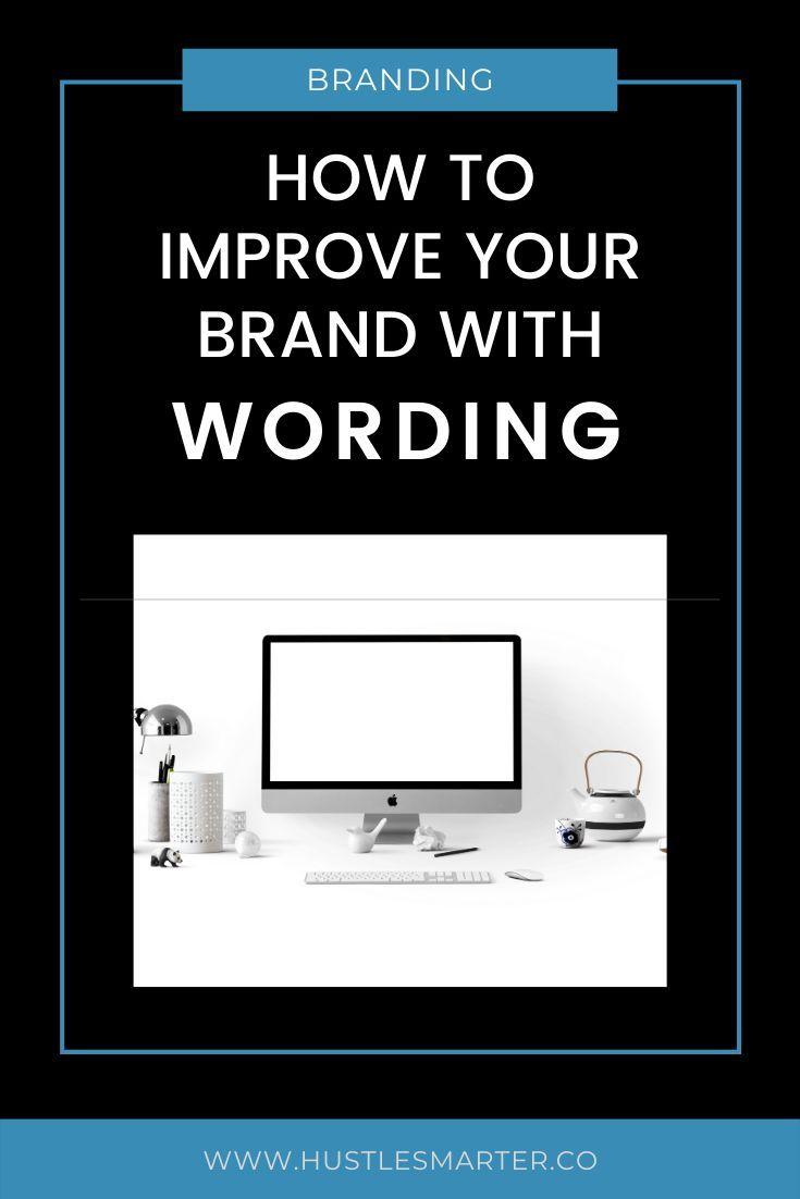 How To Improve Your Brand With Wording In 2020 Successful Branding Branding Brand Words