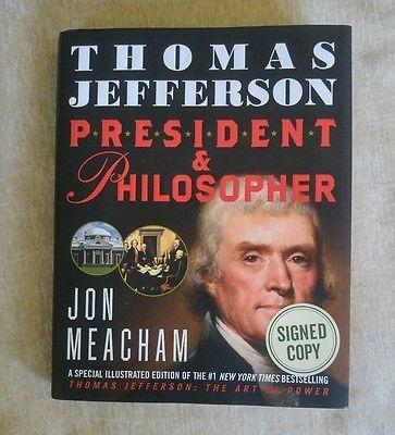 Thomas Jefferson President and Philosopher Jon Meacham 2014 SIGNED 1st Ed/1st Pr