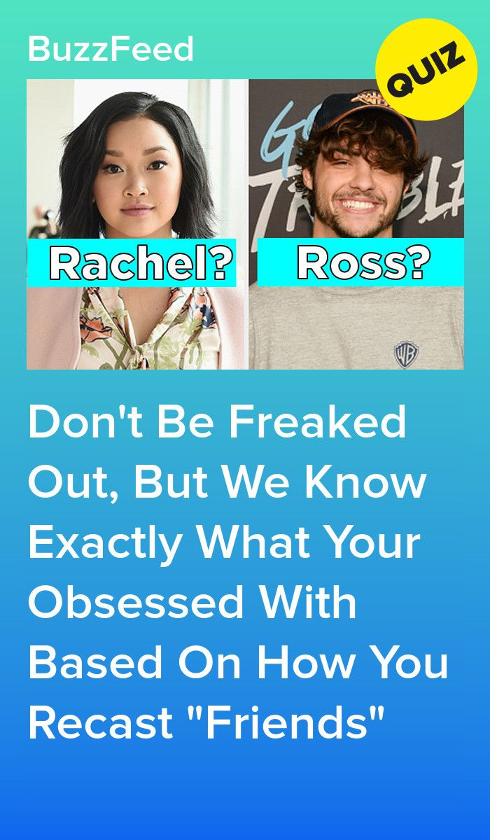 Recast Friends With Gen Z Celebs And We Ll Guess What You Re Actually Obsessed With Friends Quizzes Tv Show Buzzfeed Quiz Funny Quizzes For Fun