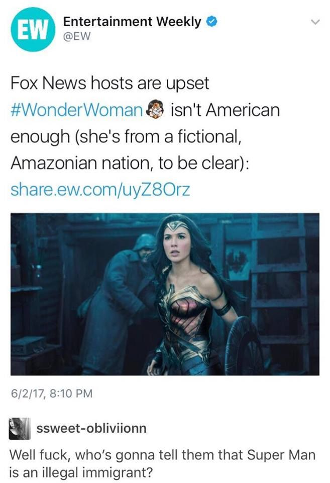 "Superman is an illegal immigrant and he ""Stole"" a news job from ""us hard-working Americans"""