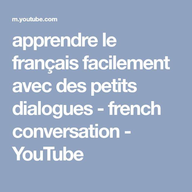 apprendre le français facilement avec des petits dialogues - french conversation - YouTube