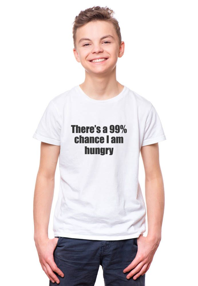 99% Chance I'm Hungry Shirt Funny Gift For Teenage Boy | Etsy | Hungry  shirt, Tween boy fashion, Shirts