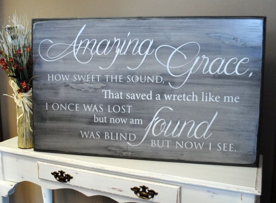 Beautiful amazing grace sign my sister made.
