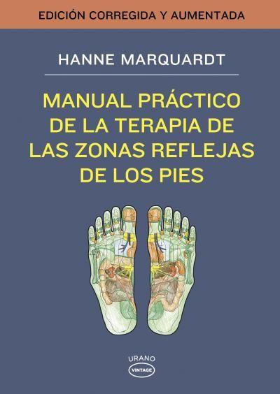 Manual práctico de la terapia de las zonas reflejas de los pies // Hanne Marquardt // Urano Vintage (Ediciones Urano)