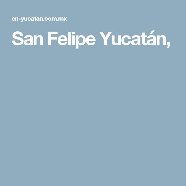 San Felipe Yucatán,