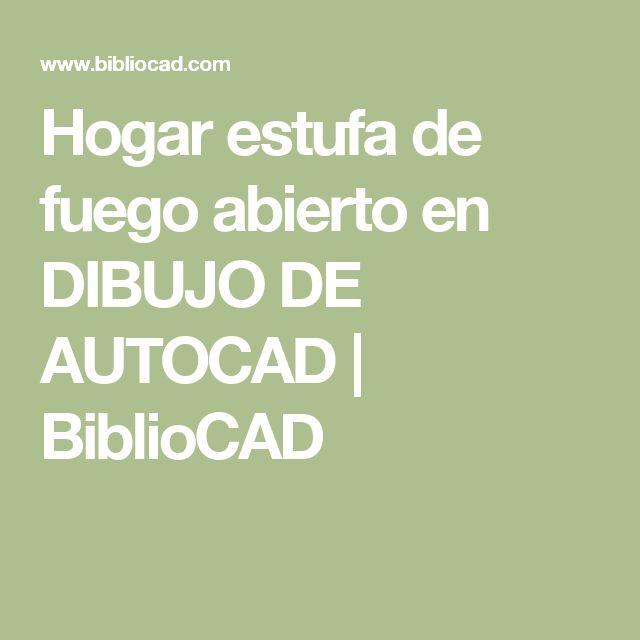 Hogar estufa de fuego abierto en DIBUJO DE AUTOCAD | BiblioCAD