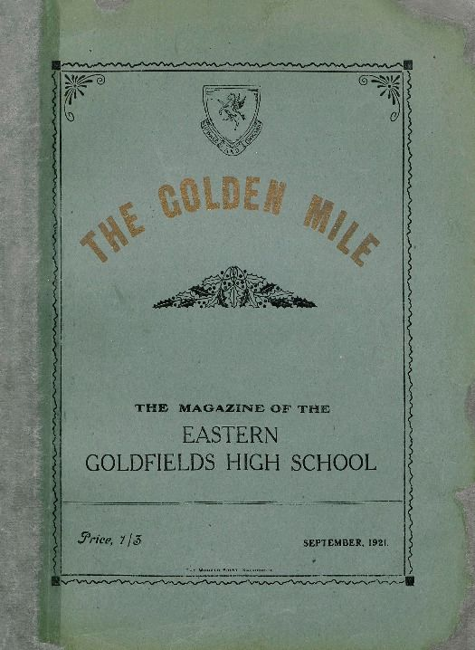 The Golden Mile, 1921.  Eastern Goldfields High School. http://encore.slwa.wa.gov.au/iii/encore/record/C__Rb2944120__Sschool%20magazines__P0%2C5__Orightresult__U__X3?lang=eng&suite=def