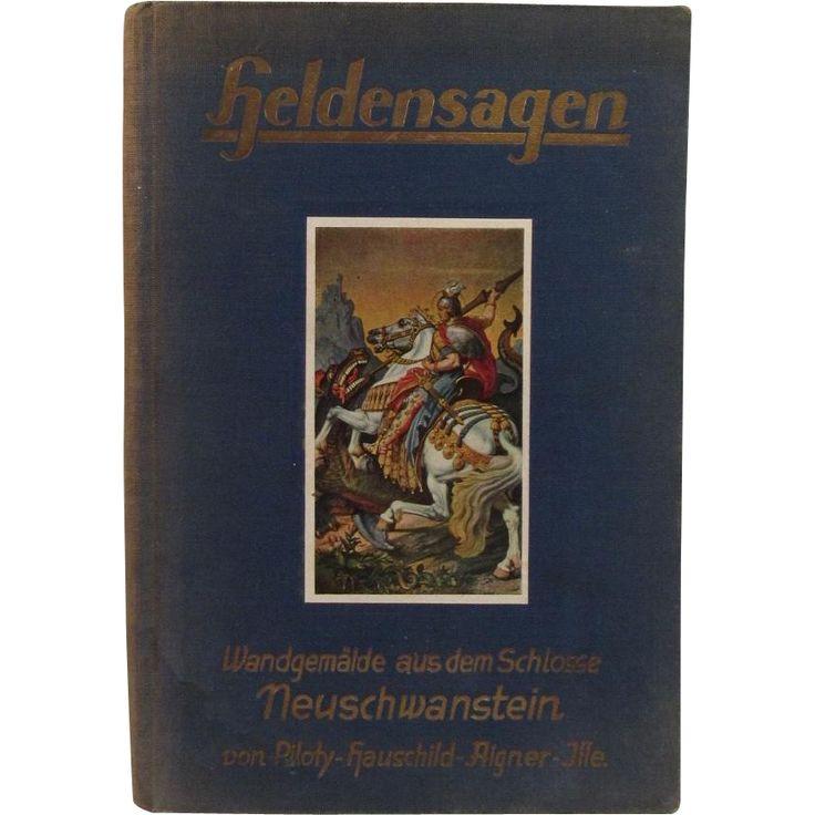 Illustrated German Book Heldensagen Legends from Neuschwanstein c1930 - Illustrated German Book Heldensagen Legends from Neuschwanstein c1930