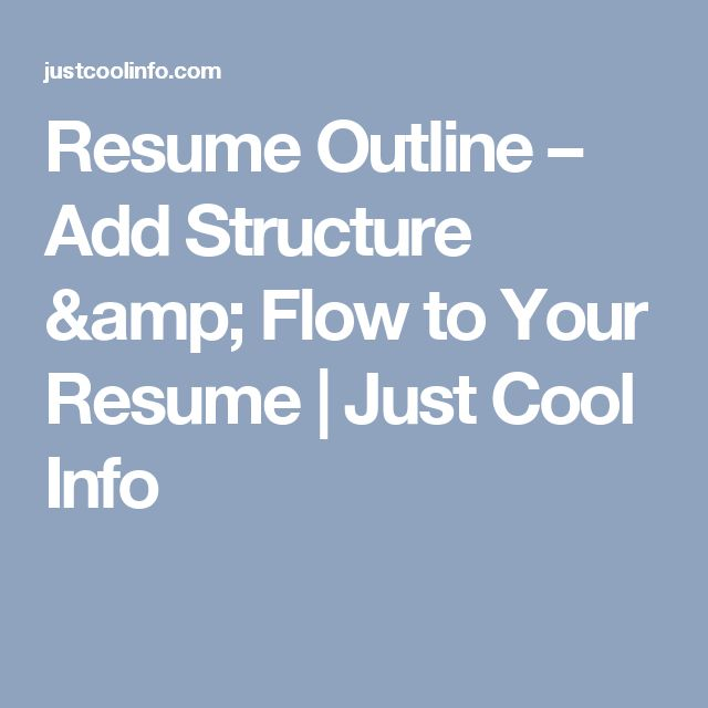 Resume Outline – Add Structure & Flow to Your Resume | Just Cool Info