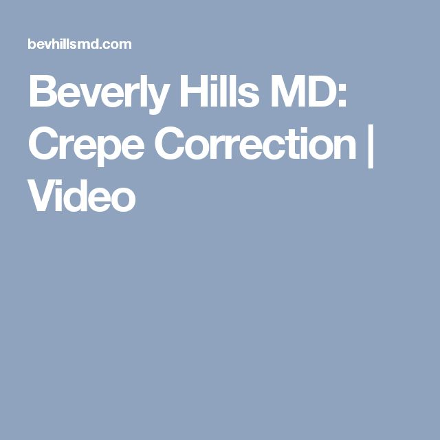 Beverly Hills MD: Crepe Correction   Video