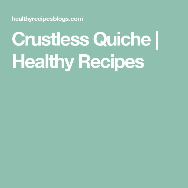 Crustless Quiche  | Healthy Recipes
