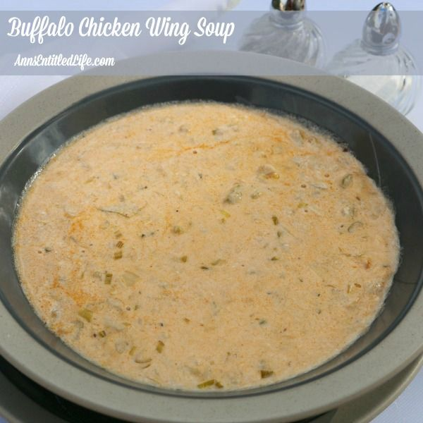 Buffalo Chicken Wing Soup Recipe; Spicy, zesty and totally delicious, enjoy the great taste of Buffalo-style wings without the mess with this delicious Buffalo Chicken Wing Soup Recipe.  http://www.annsentitledlife.com/recipes/buffalo-chicken-wing-soup-recipe/