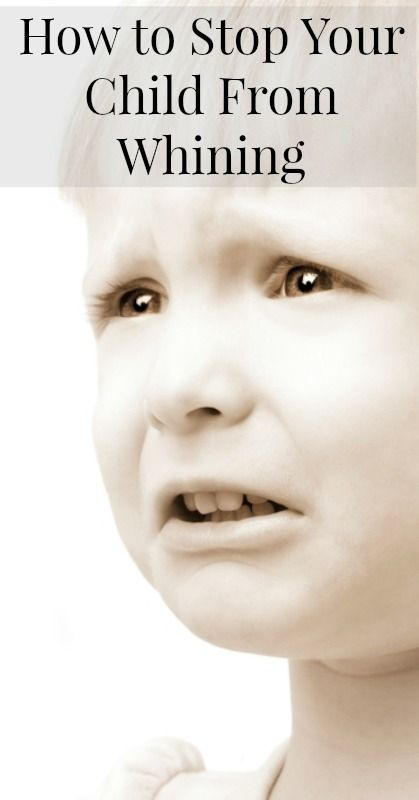 How to Stop Your Child From Whining-Tips and Child Development