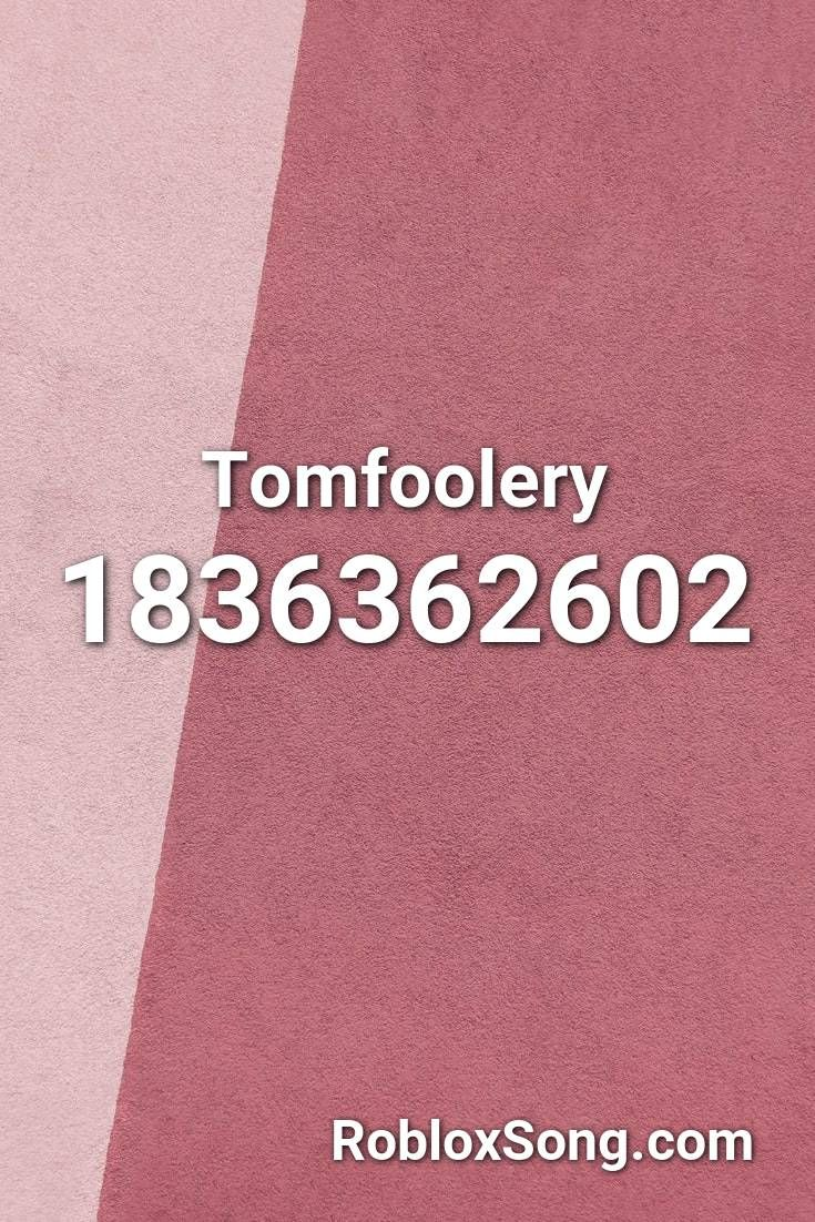 Tomfoolery Roblox Id Roblox Music Codes In 2020 Roblox Scary